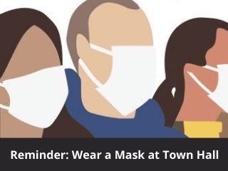 Reminder: Town Hall Face Mask Policy